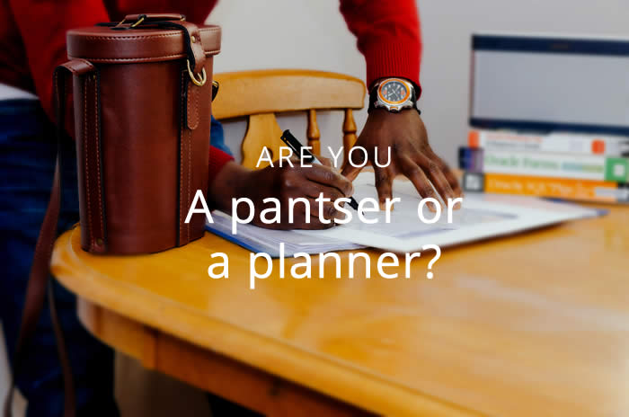 Are you a pantser or a planner?