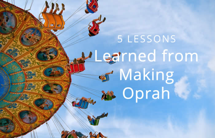 6 lessons learned making oprah