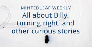All about Billy, turning right, and other curious stories
